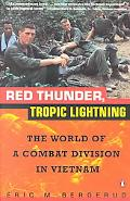 Red Thunder, Tropic Lightning The World of a Combat Division in Vietnam