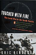 Touched With Fire The Land War in the South Pacific