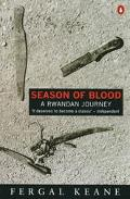 Season of Blood A Rwandan Journey