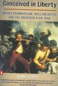 Conceived in Liberty Joshua Chamberlain, William Oates, and the American Civil War