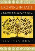 Growing in Faith: A Guide for the Reluctant Christian