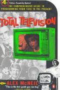 Total Television The Comprehensive Guide to Programming from 1948 to the Present