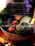 New Whole Foods Encyclopedia A Comprehensive Resource for Healthy Eating