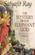 Mystery of the Elephant God: More Adventures of Feluda - Satyajit Ray - Hardcover
