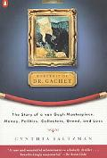 Portrait of Dr. Gachet The Story of a Van Gogh Masterpiece, Money, Politics, Collectors, Gre...