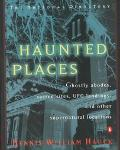 Haunted Places: The National Directory: A Guidebook to Ghostly Abodes, Sacred Sites, UFO Lan...