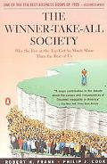 Winner-Take-All Society Why the Few at the Top Get So Much More Than the Rest of Us