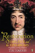 Restoration:Charles II and His Kingdoms, 1660-1685 Charles II And His Kingdoms, 1660-1685