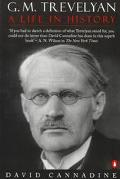 G.m.trevelyan:a Life in History