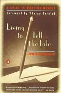 Living to Tell the Tale A Guide to Writing Memoir