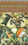 De Abajo Novela De LA Revolucion Mexicana / The Underdogs