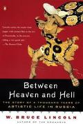 Between Heaven and Hell: The Story of Russians Artistic Experience