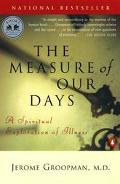 Measure of Our Days A Spiritual Exploration of Illness