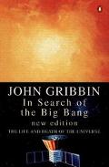 In Search of the Big Bang The Life and Death of the Universe