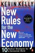 New Rules for the New Economy 10 Radical Strategies for a Connected World