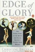 Edge of Glory: The Inside Story of the Quest for Figure Skating's Olympic Gold Medals
