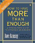 How to Have More Than Enough A Step-By-Step Guide to Creating Abundance