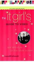 The It Girl's Guide to Video: Sex and Style on the Silver Screen
