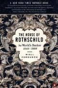 House of Rothschild The World's Banker 1849-1998