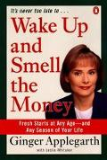 Wake up and Smell the Money: Fresh Starts at Any Age—And Any Season of Your Life