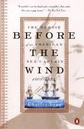 Before the Wind: The Memoir of an American Sea Captain, 1808-1833