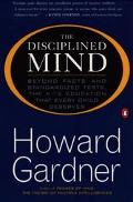 Disciplined Mind Beyond Facts and Standardized Tests, the K-12 Education That Every Child De...