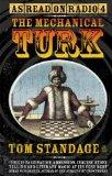 Mechanical Turk: The True Story of the Chess Playing Machine That Fooled the World