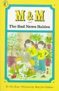 M and m and the Bad News Babies