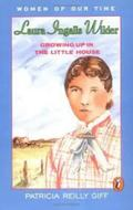 Laura Ingalls Wilder Growing Up in the Little House