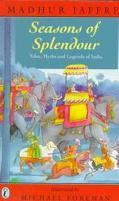 Seasons of Splendour: Tales, Myths, and Legends of India - Madhur Jaffrey - Paperback - REISSUE