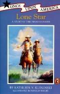 Lone Star: A Story of the Texas Rangers - Kathleen V. Kudlinski - Paperback