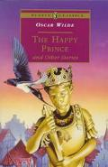 The Happy Prince: and Other Stories