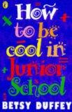 How to be Cool in Junior School