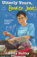 Utterly Yours, Booker Jones - Betsy Duffey - Paperback - REPRINT