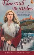 There Will Be Wolves - Karleen Bradford - Paperback - REPRINT