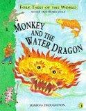Monkey and the Water Dragon (Folk Tales of the World)