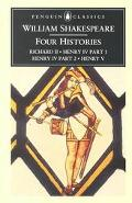 Four Histories Richard Ii/Henry Iv, Part One/Henry Iv, Part Two/Henry V