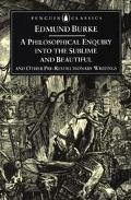 Philosophical Enquiry into the Origin of Our Ideas of the Sublime and Beautiful And Other Pr...