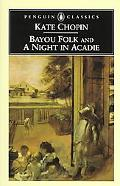 Bayou Folk And, a Night in Acadie
