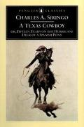 Texas Cowboy Or Fifteen Years on the Hurricane Deck of a Spanish Pony
