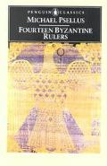 Fourteen Byzantine Rulers The Chronographia of Michael Psellus