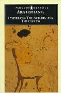 Lysistrata/The Acharnians/The Clouds