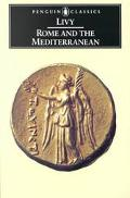 Rome and the Mediterranean Books Xxxi-Xlv of the History of Rome from Its Foundation