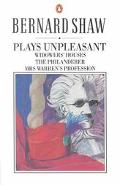 Plays Unpleasant: Widowers' Houses, Mrs. Warren's Profession, and The Philanderer