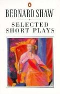 Selected Short Plays of George Bernard Shaw