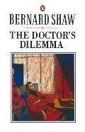 The Doctor's Dilemma: A Tragedy