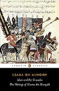Islam and the Crusades: The Writings of Usama bin Munqidh