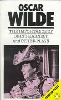 Selected Plays: Lady Windermere's Fan, Salome, An Ideal Husband, The Importance of Being Ern...