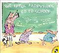 Awful Aardvarks Go to School