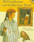 Gentleman and the Kitchen Maid
